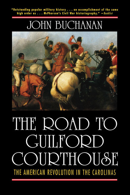 The Road to Guilford Courthouse, John Buchanan