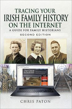 Tracing Your Irish Family History on the Internet, Chris Paton