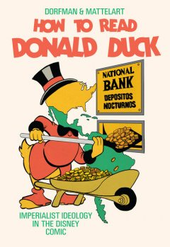 How to Read Donald Duck, Ariel Dorfman, Armand Mattelart