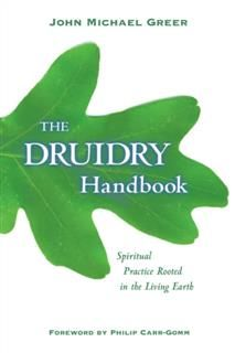 The Druidry Handbook, John Michael Greer