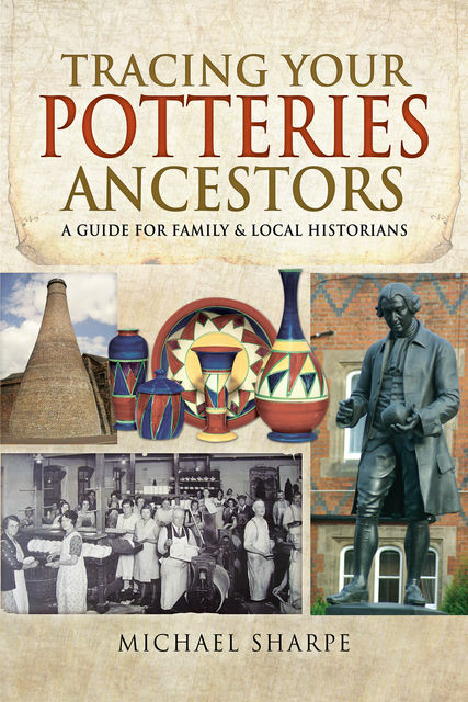 Tracing Your Potteries Ancestors, Michael Sharpe