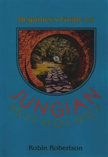 Beginner's Guide to Jungian Psychology, Robin Robertson