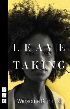 Leave Taking (NHB Modern Plays), Winsome Pinnock