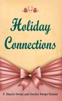 Holiday Connections, F. Sharon Swope, Genilee Swope Parente