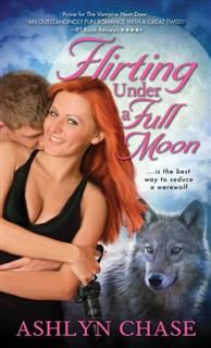 Flirting Under a Full Moon, Ashlyn Chase