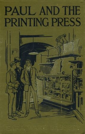 Paul and the Printing Press, Sara Ware Bassett
