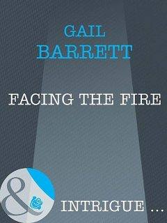 Facing the Fire, Gail Barrett