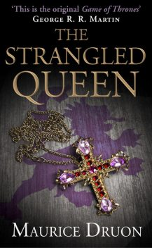 The Strangled Queen (The Accursed Kings, Book 2), Maurice Druon
