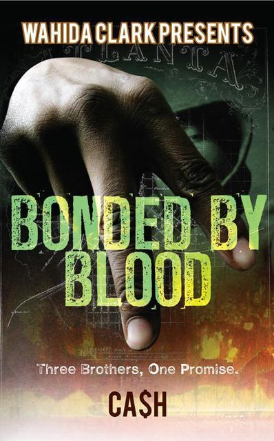 Bonded By Blood, CASH