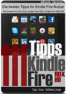 111 Tipps zum Kindle Fire (HD/HDX), Wilfred Lindo