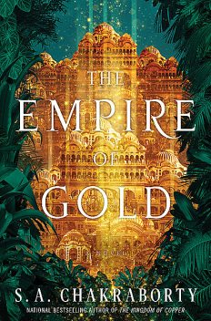 The Empire of Gold, S.A. Chakraborty