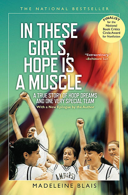 In These Girls, Hope Is A Muscle, Madeleine Blais