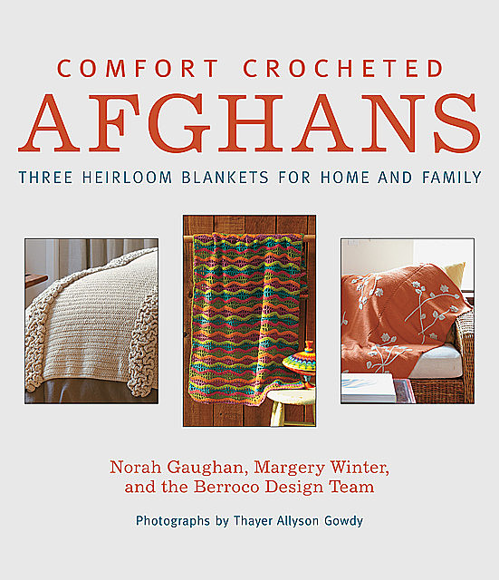 Comfort Crocheted Afghans, Berroco Design Team, Margery Winter, Norah Gaughan