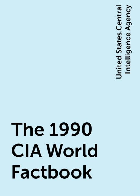 The 1990 CIA World Factbook, United States.Central Intelligence Agency