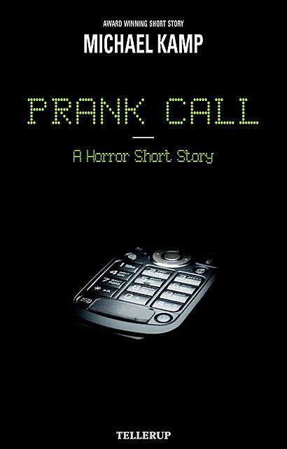 Short Story – Prank Call, Michael Kamp