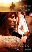 All Play & No Work, Carol Lynne