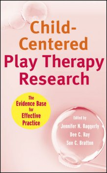 Child-Centered Play Therapy Research, Baggerly, Jennifer N.