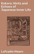 Kokoro / Japanese Inner Life Hints, Lafcadio Hearn
