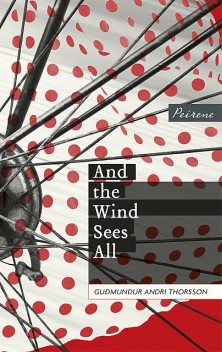 And the Wind Sees All, Guđmundur Andri Thorsson