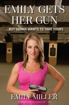 Emily Gets Her Gun (Autographed Edition), Emily Miller