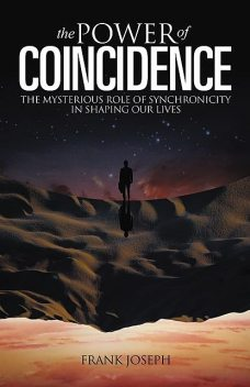 The Power of Coincidence, Frank Joseph