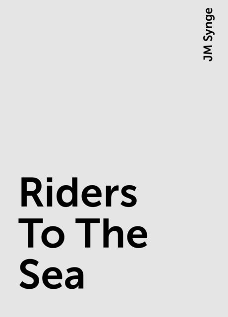 Riders To The Sea, JM Synge