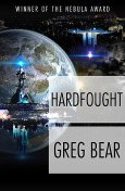 Hardfought, Greg Bear