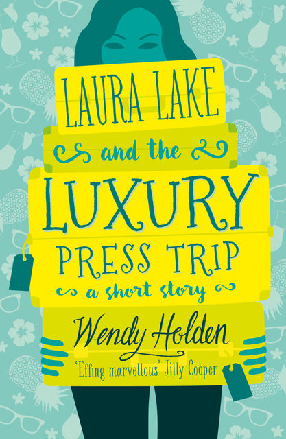 Laura Lake and Luxury Press Trip, Wendy Holden