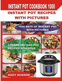Instant Pot Cookbook 1000, Suzy Susson