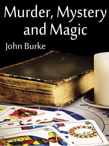 Murder, Mystery, and Magic, John Burke