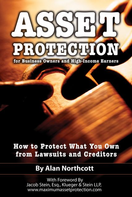 Asset Protection for Business Owners and High-Income Earners, Alan Northcott