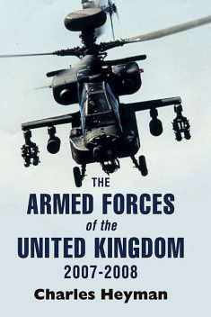Armed Forces of the United Kingdom, 2007–2008, Charles Heyman