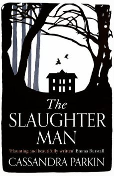The Slaughter Man, Cassandra Parkin