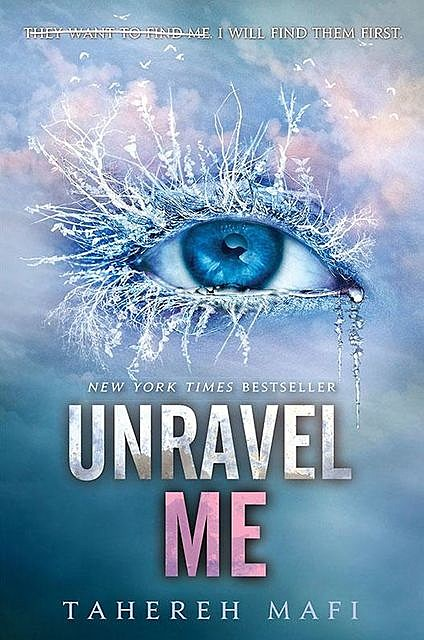 Unravel Me: The Juliette Chronicles Book 2, Tahereh Mafi