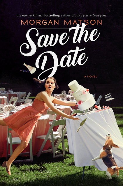 Save the Date, Morgan Matson