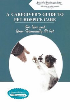 A Caregiver's Guide to Pet Hospice Care, Peaceful Passing for Pets