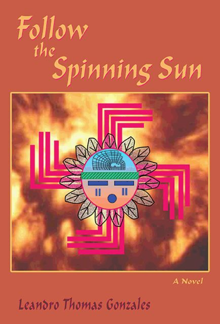 Follow the Spinning Sun, Leandro Thomas Gonzales