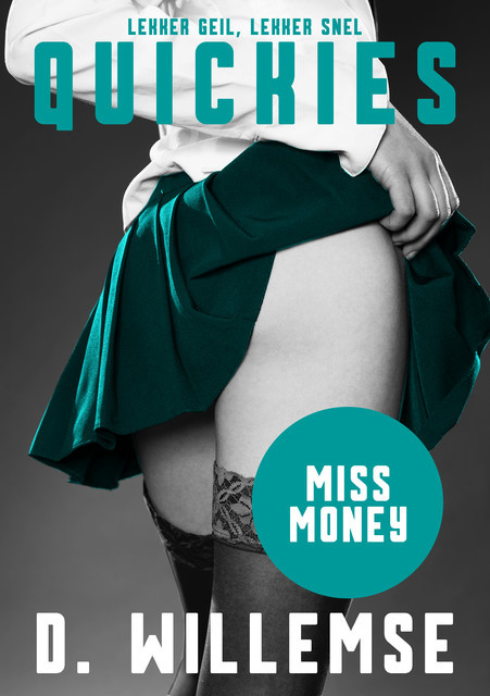 Miss Money, D. Willemse