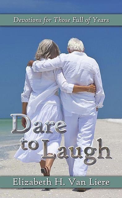 Dare to Laugh, Elizabeth Van Liere