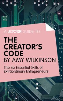 A Joosr guide to… The Creator's Code by Amy Wilkinson, Joosr