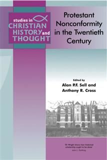 Protestant Nonconformity and Christian Missions, Alan P.F. Sell, Anthony R. Cross