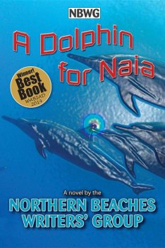 A Dolphin for Naia, Northern Beaches Writers' Group