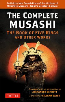 Complete Musashi: The Book of Five Rings and Other Works, Miyamoto Musashi