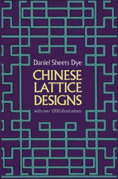 Chinese Lattice Designs, Daniel Sheets Dye