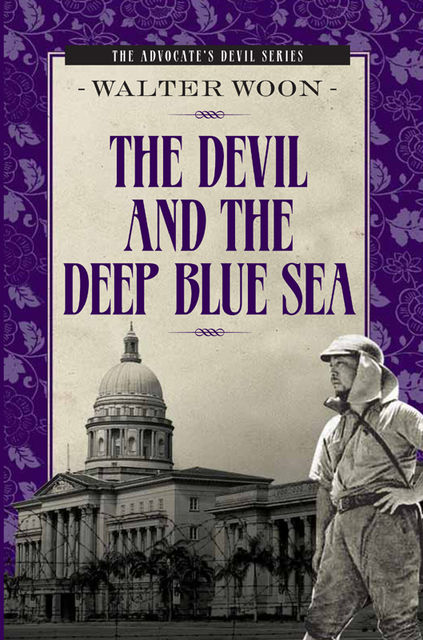 The Devil and the Deep Blue Sea, Walter Woon