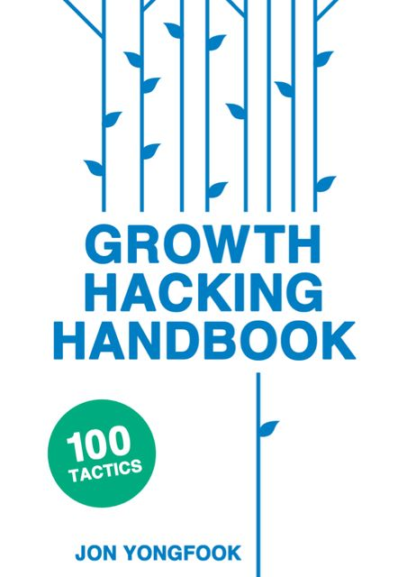 Growth Hacking Handbook, Jon Yongfook