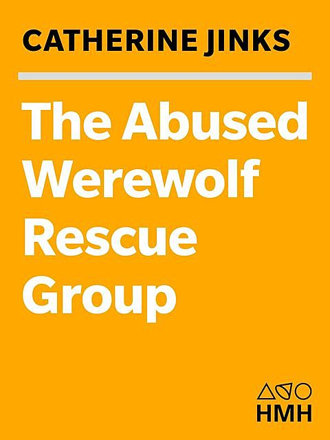 The Abused Werewolf Rescue Group, Catherine Jinks