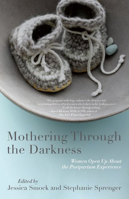 Mothering Through the Darkness, Jessica Smock