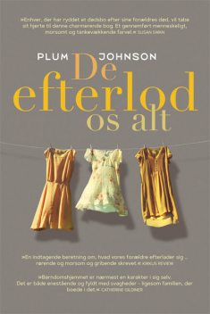 De efterlod os alt, Plum Johnson
