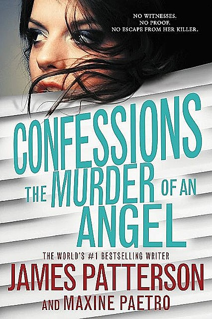 Confessions: The Murder of an Angel, James Patterson, Maxine Paetro